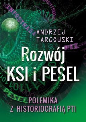Rozwój KSI iPESEL. Polemika zhistoriografią Polskiego towarzystwa informatycznego