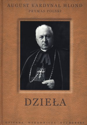 AUGUST KARDYNAŁ HLOND. DZIEŁA. TOM 1 (e-book)