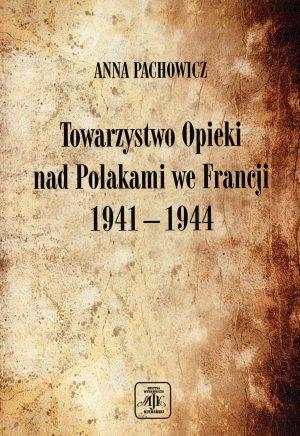 TOWARZYSTWO OPIEKI NADPOLAKAMI WEFRANCJI 1941 – 1944