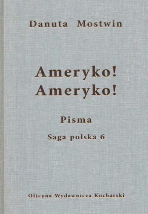 PISMA. Ameryko! Ameryko! Saga polska 6