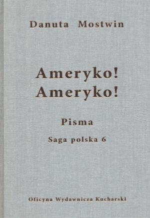 PISMA. Ameryko! Ameryko! Saga polska 6 (e-book)
