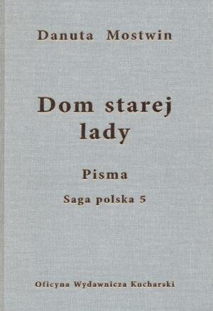PISMA. Dom starej lady. Saga polska 5