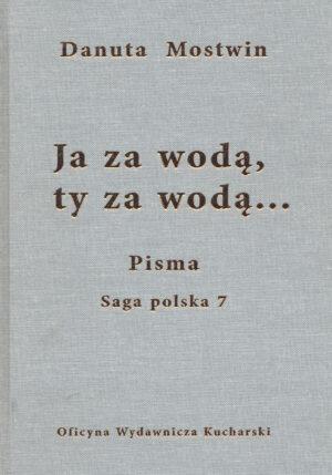 PISMA. Ja zawodą, ty zawodą. Saga polska 7
