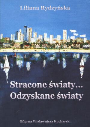 STRACONE ŚWIATY… ODZYSKANE ŚWIATY cz.2