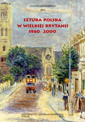 SZTUKA POLSKA WWIELKIEJ BRYTANII 1940-2000 (e-book)