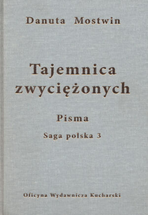 PISMA. Tajemnica zwyciężonych. Saga polska 3