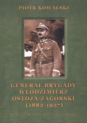 GENERAŁ BRYGADY WŁODZIMIERZ OSTOJA-ZAGÓRSKI (1882-1927) (e-book)