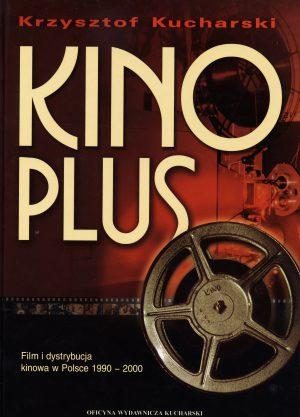 KINO PLUS. FILM IDYSTRYBUCJA KINOWA WPOLSCE W1990-2000