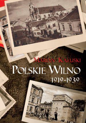 POLSKIE WILNO 1919 – 1939